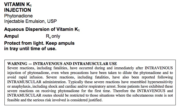 The package insert for vitamin K does include a black box warning, although these severe reactions are extremely rare in newborns who get a vitamin K shot to prevent vitamin K deficiency bleeding.
