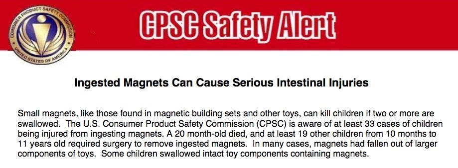 The CPSC issued their first safety alert about magnets in 2007, after a 20-month-old died.
